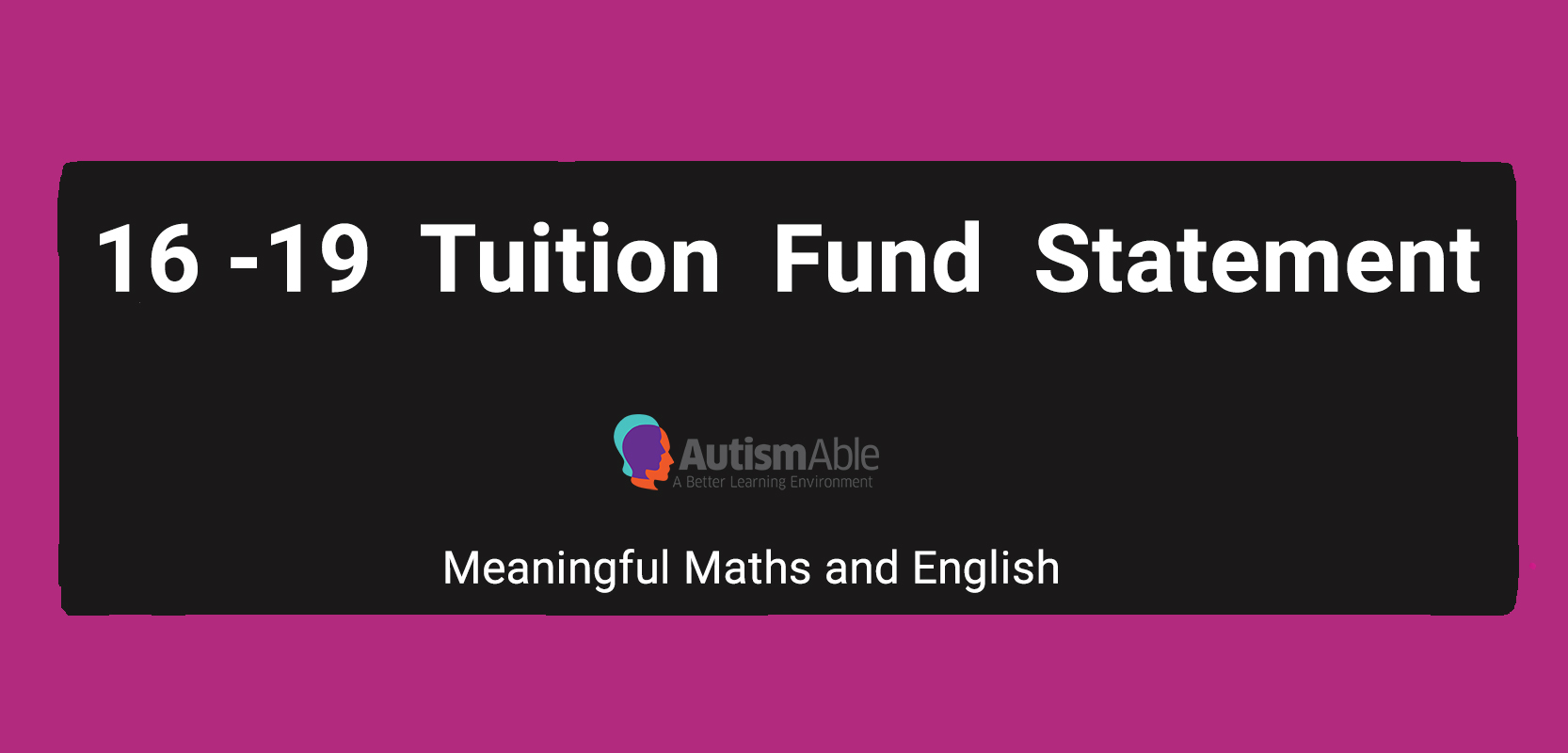 16 to 19 Tuition Fund – Our Statement
